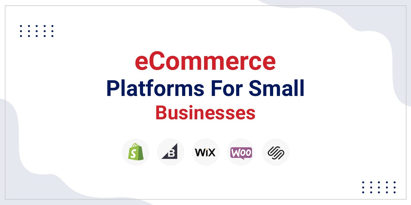 eCommerce Platforms For Small Businesses